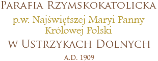 Parafia Rzymskokatolicka p.w. Najświętszej Maryi Panny Królowej Polski w Ustrzykach Dolnych